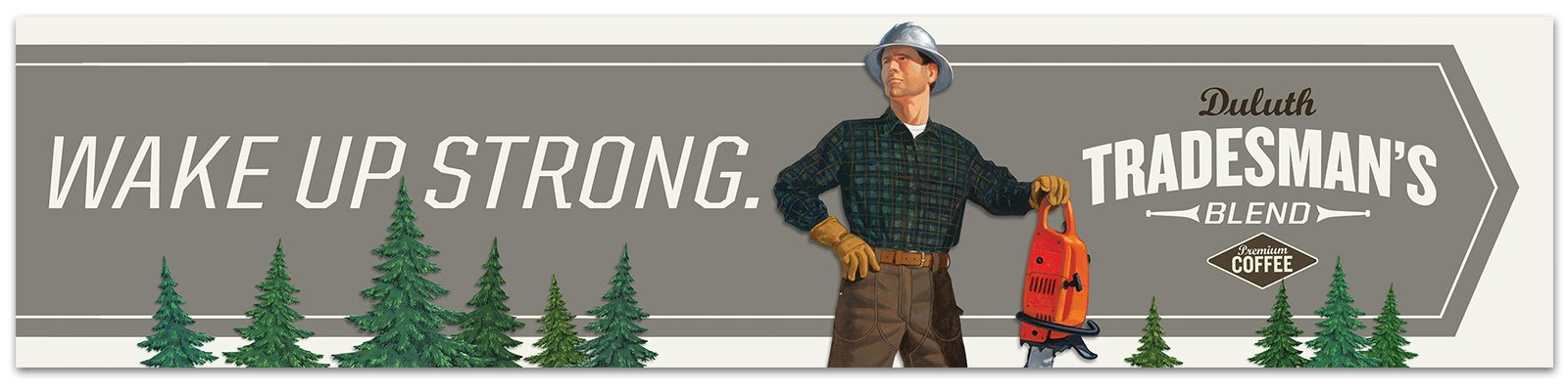 Illustration and design depicting a lumberjack leaning on chainsaw, amongst pine trees, and used as a sign for Duluth Trading Co.'s Duluth Tradesman's Blend coffee. Design by Michael Kerwin; trandsman illustration by Duluth Trading Co.
